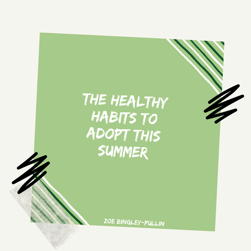 The healthy habits to adopt this summer
